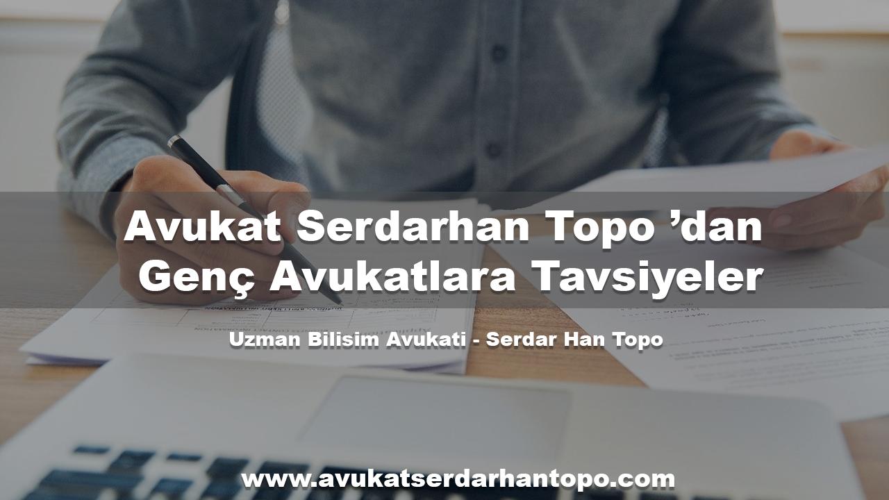 Avukat Serdarhan Topo 'dan Genç Avukatlara Tavsiyeler
